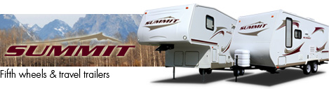Summit Quality Fifth Wheels and Travel Trailers by THOR